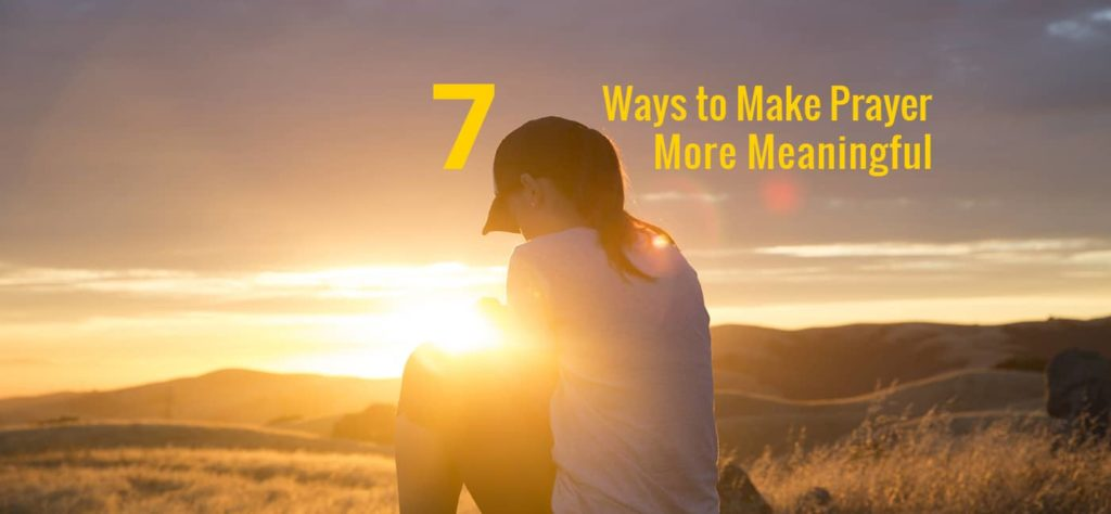 7 Tips to Make Prayer More Meaningful - FaithCounts