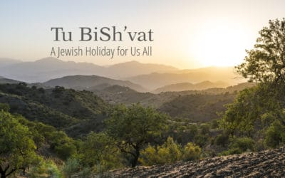 Tu BiSh'vat—A Jewish Holiday for Us All