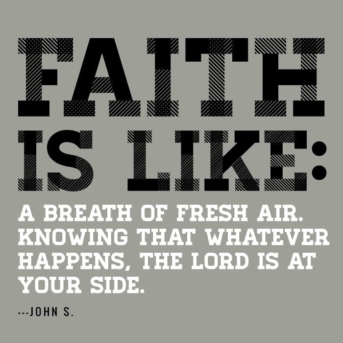 Faith is like a breath of fresh air