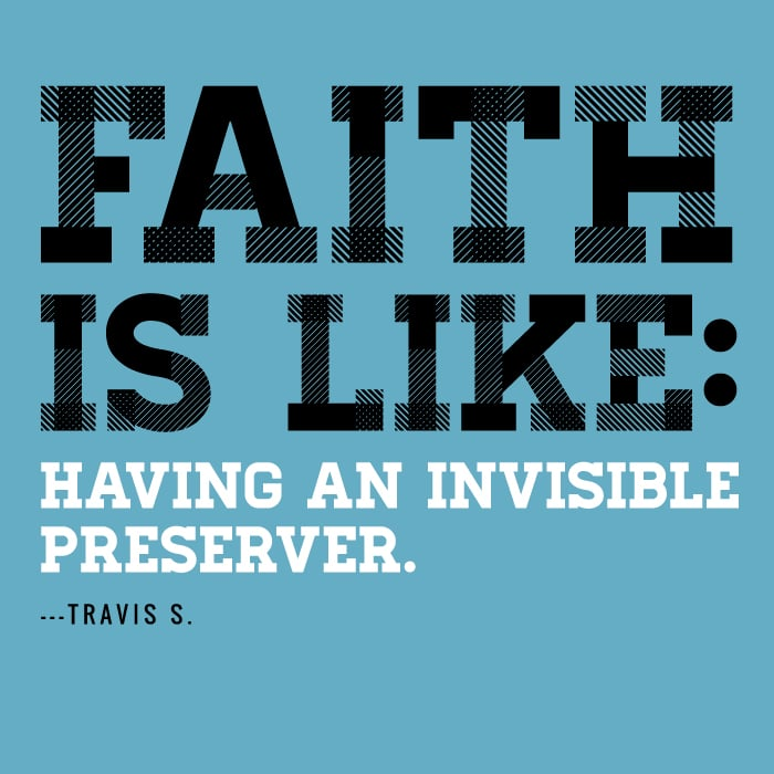 Faith is like having an invisible preserver