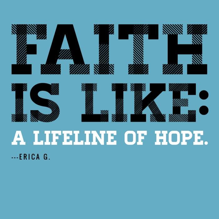Faith is like a lifeline of hope
