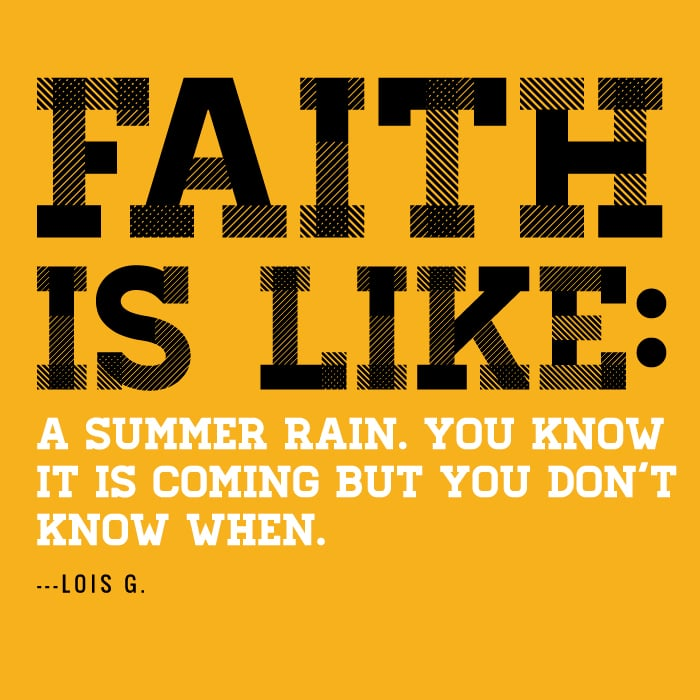 Faith is like a summer rain