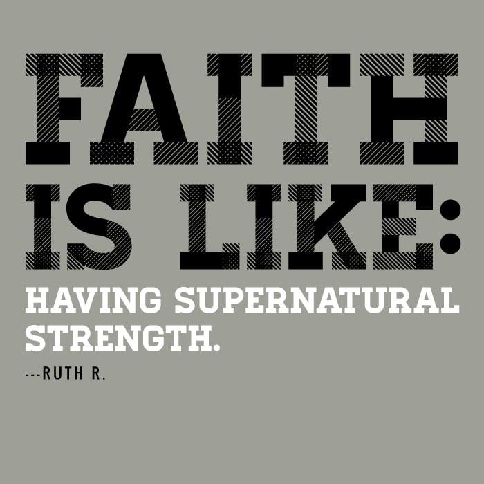 Faith is like having supernatural strength