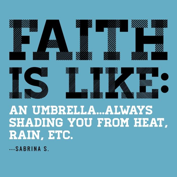 Faith is like an umbrella