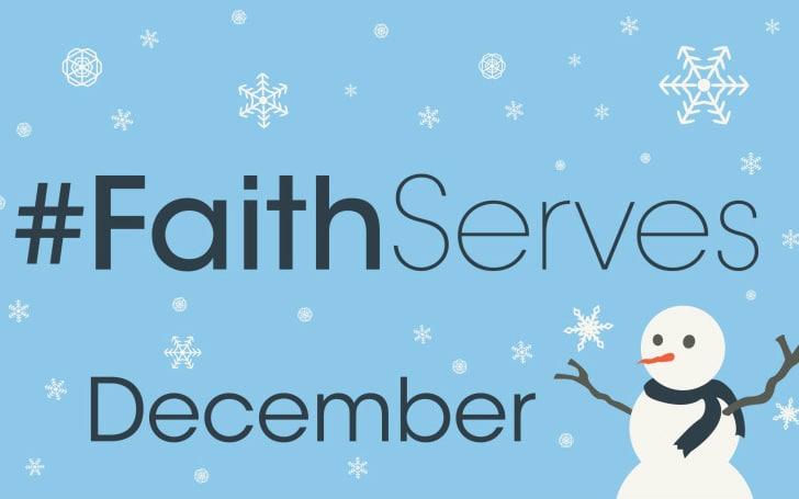 #FaithServes December