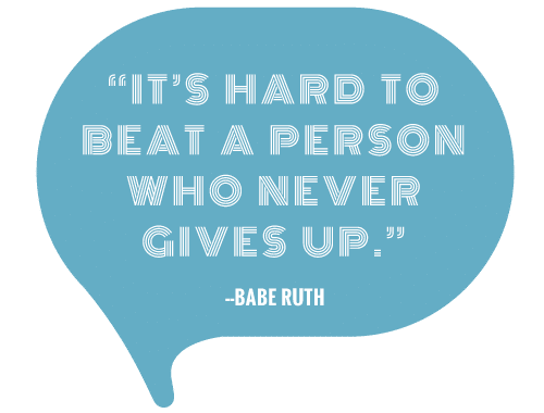 It's hard to beat a person who never gives up