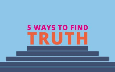 5 Ways to Find Truth