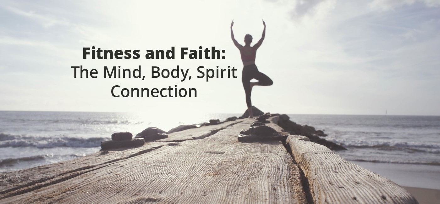 fitness and faith. the mind, body, and spirit are connected