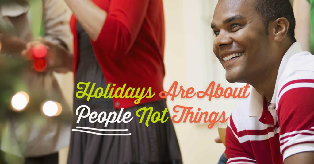 holidays-about-people-not-things