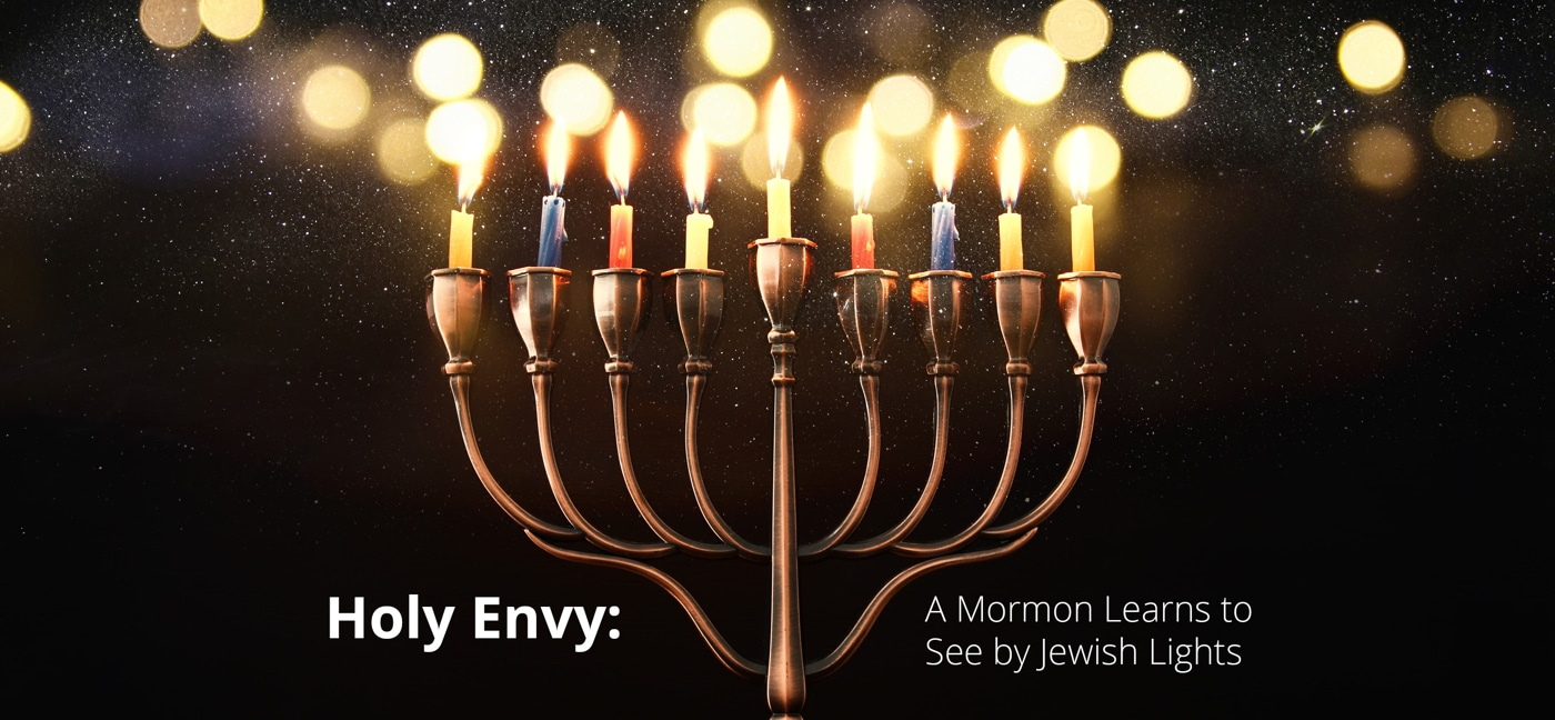 Holy Envy: A Mormon Learns to See by Jewish Lights