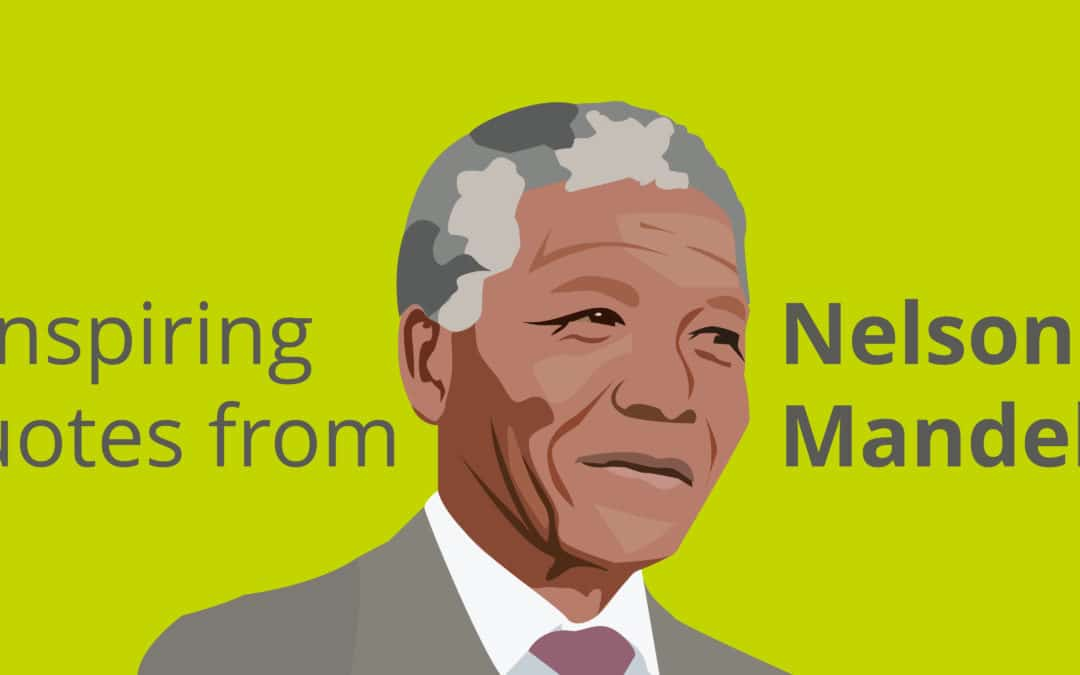 6 Inspiring Quotes from Nelson Mandela