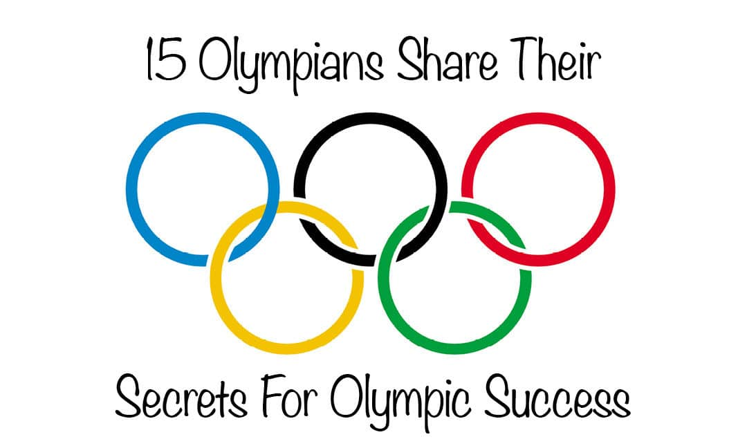 15 Olympians Share Their Secrets For Olympic Success