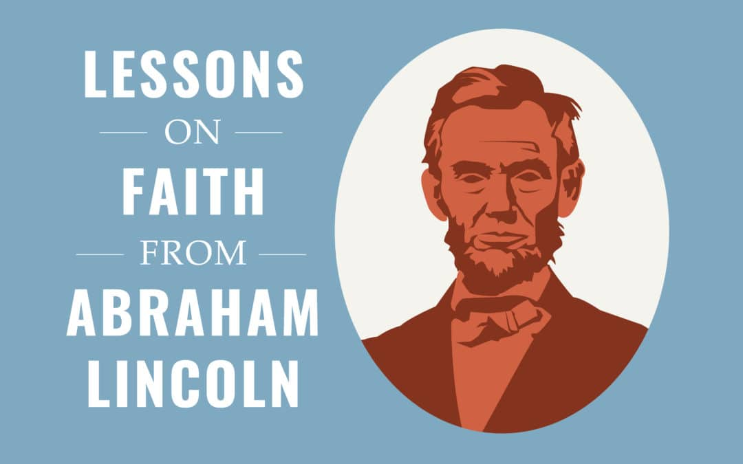Lessons in Faith from Abraham Lincoln