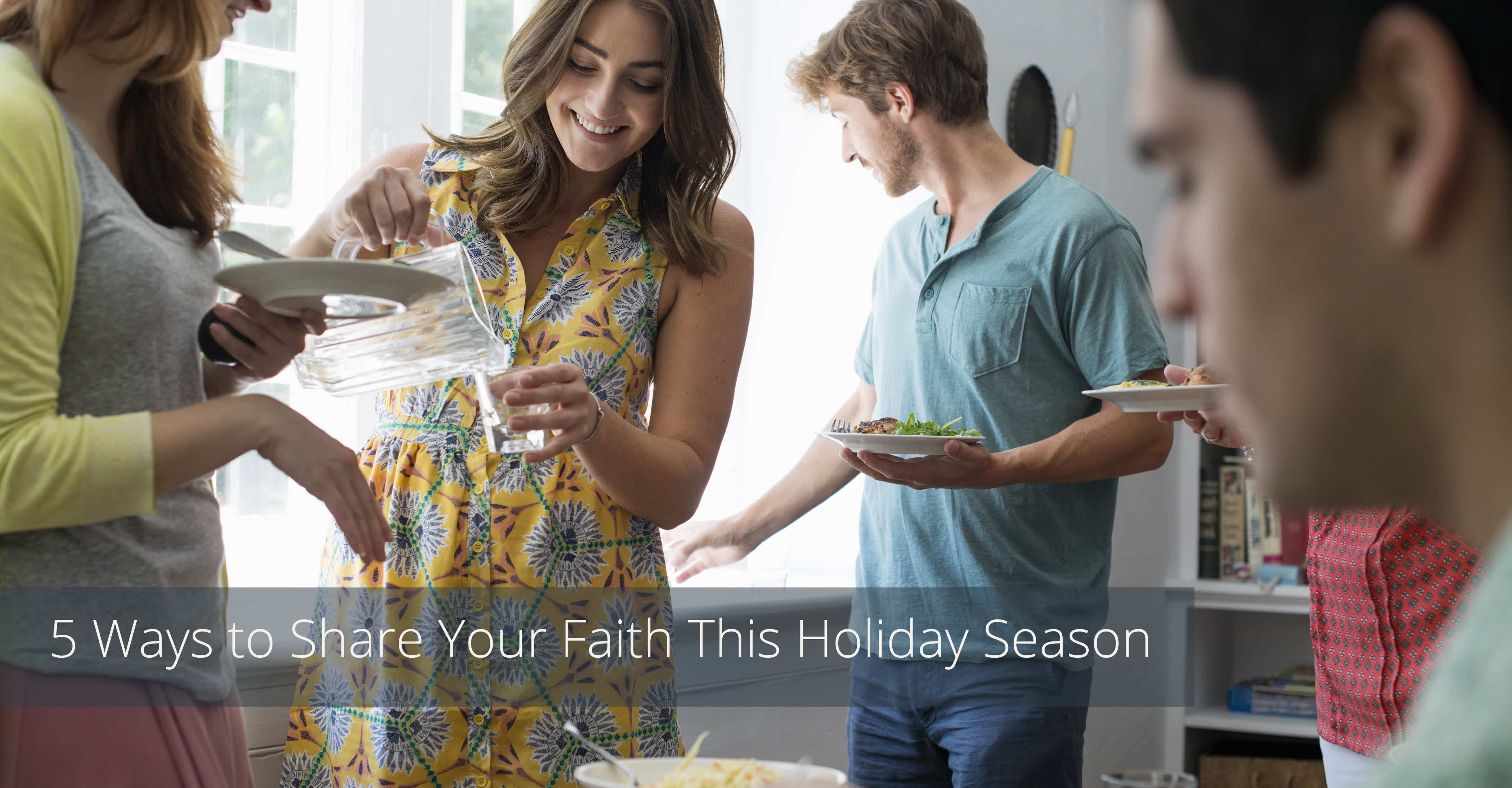 5 Ways to Share Your Faith this Holiday Season