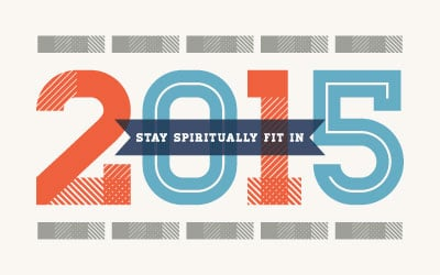 15 Tips to Stay Spiritually Fit in 2015