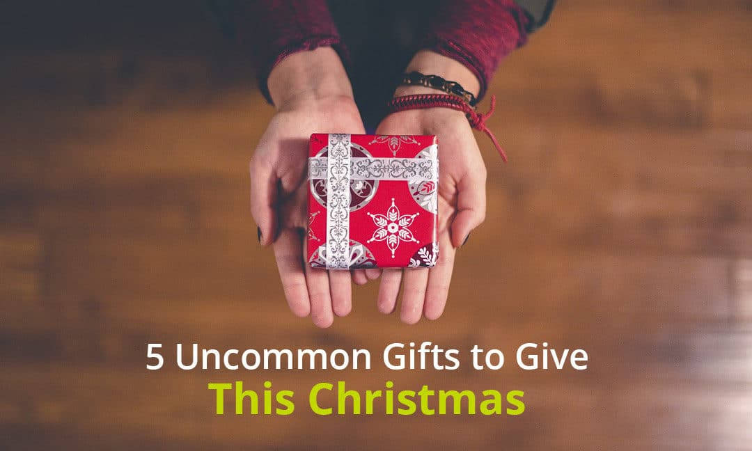 5 Uncommon Gifts to Give This Christmas