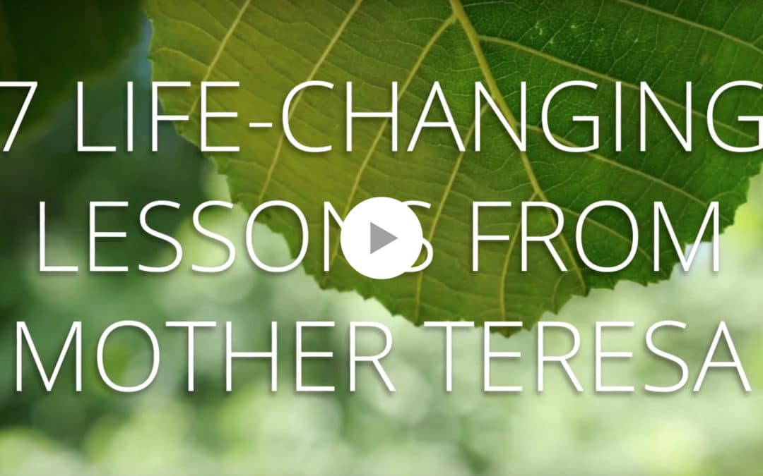 7 Life-Changing Lessons from Mother Teresa